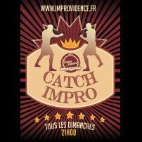 Improvisation Théâtre Improvisation Lyon Théâtre Improvisation Bordeaux Catch Impro  Tournoi Régional  à l'Improvidence