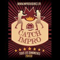 Improvisation Théâtre Improvisation Lyon Théâtre Improvisation Bordeaux Catch Impro à l'Improvidence